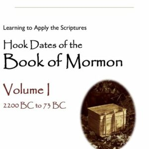 Hook Dates of The Book of Mormon, Vol 1