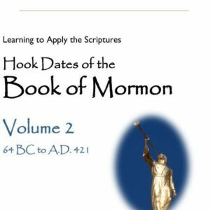 Hook Dates of The Book of Mormon, Vol 2