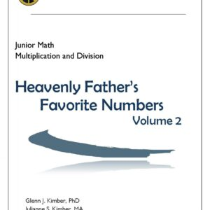 Heavenly Father's Favorite Numbers — Volume 2