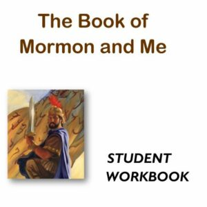 The Book of Mormon and Me — Student Workbook