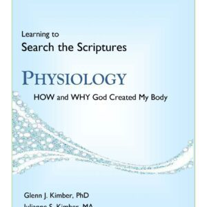How and Why God Created My Body — Physiology