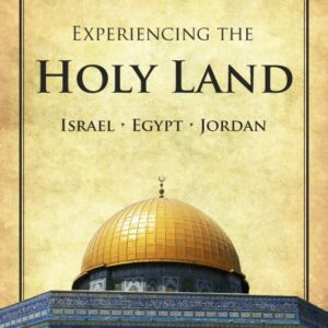 Israel – Experiencing the Holy Land