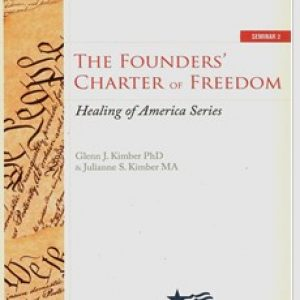 Healing of America Volume 2 — The Founder's Charter of Freedom