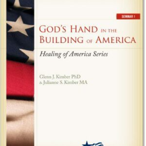 Healing of America Vol 1 – God's Hand in the Building of America