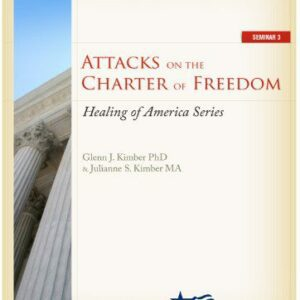 Healing of America Volume 3 — Attacks on the Charter of Freedom