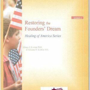 Healing of America Volume 4 — Restoring the Founders' Dream