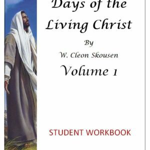 Days of the Living Christ – Student Manual
